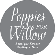 Poppies For Willow | Events Weddings Decorator Stylist Flowers Hire | Toowoomba, QLD, Queensland, Brisbane, Dalby, Warwick, Gatton | Rebecca tel:0412726717 | Libby tel:0422355352